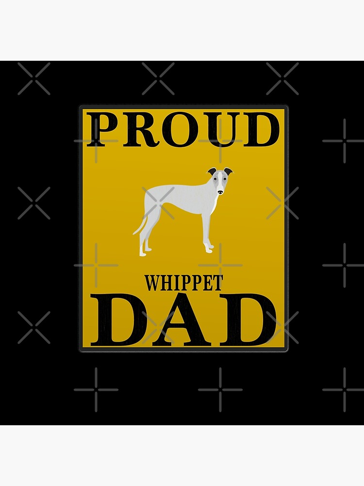 Proud Whippet Dad - Whippet by dog-gifts