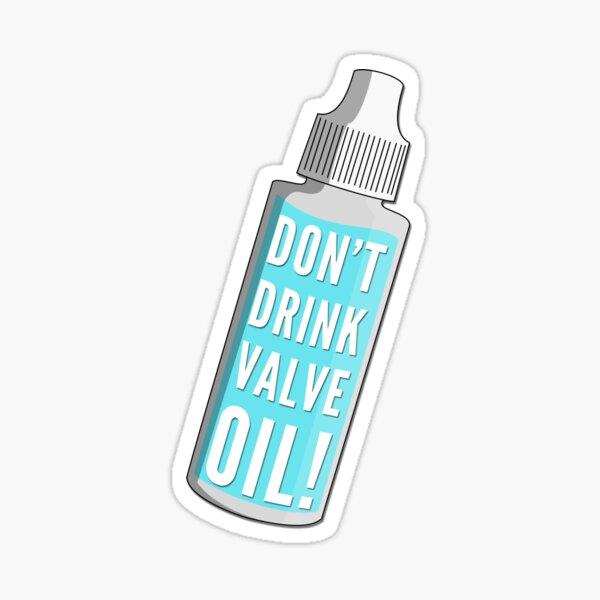 Don't Drink Valve Oil! Sticker