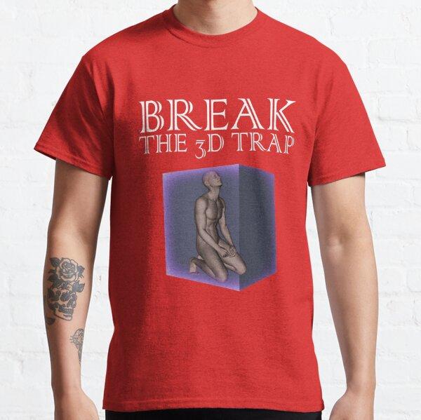 Break the 3D Trap   White Classic T-Shirt