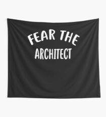 Fear The ARCHITECT T-Shirt for ARCHITECTS Shirt Wall Tapestry