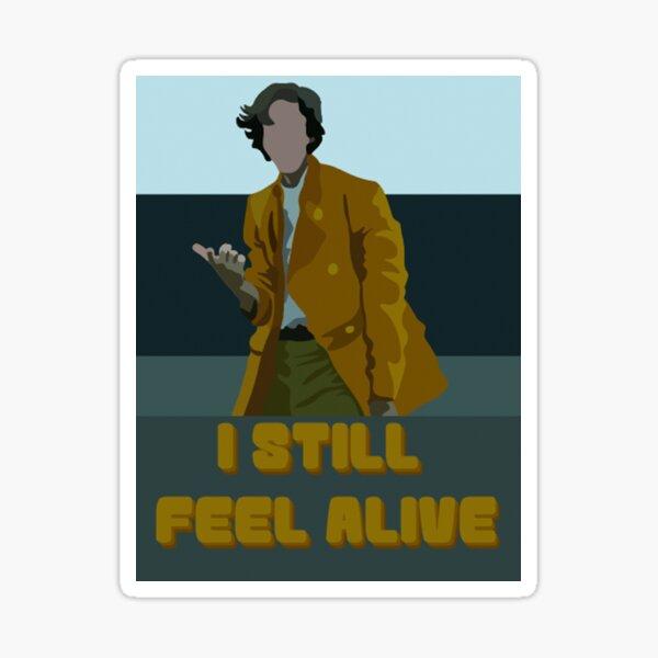 Still Feel Alive Sticker
