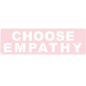 Choose Empathy by rracheell