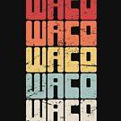 Waco Texas / TX Texas Resident - Retro by Matthew Shark