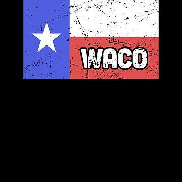 Waco Texas / TX Texas Resident - Texas Flag by EMDdesign