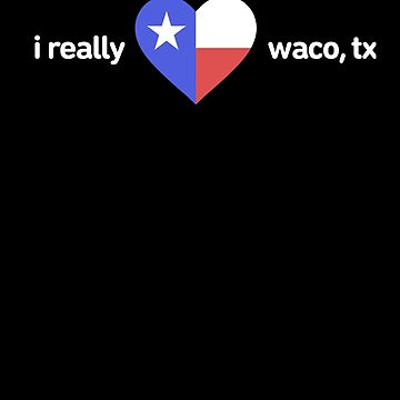 Waco TX / Texas TX Resident - Texas Flag by EMDdesign