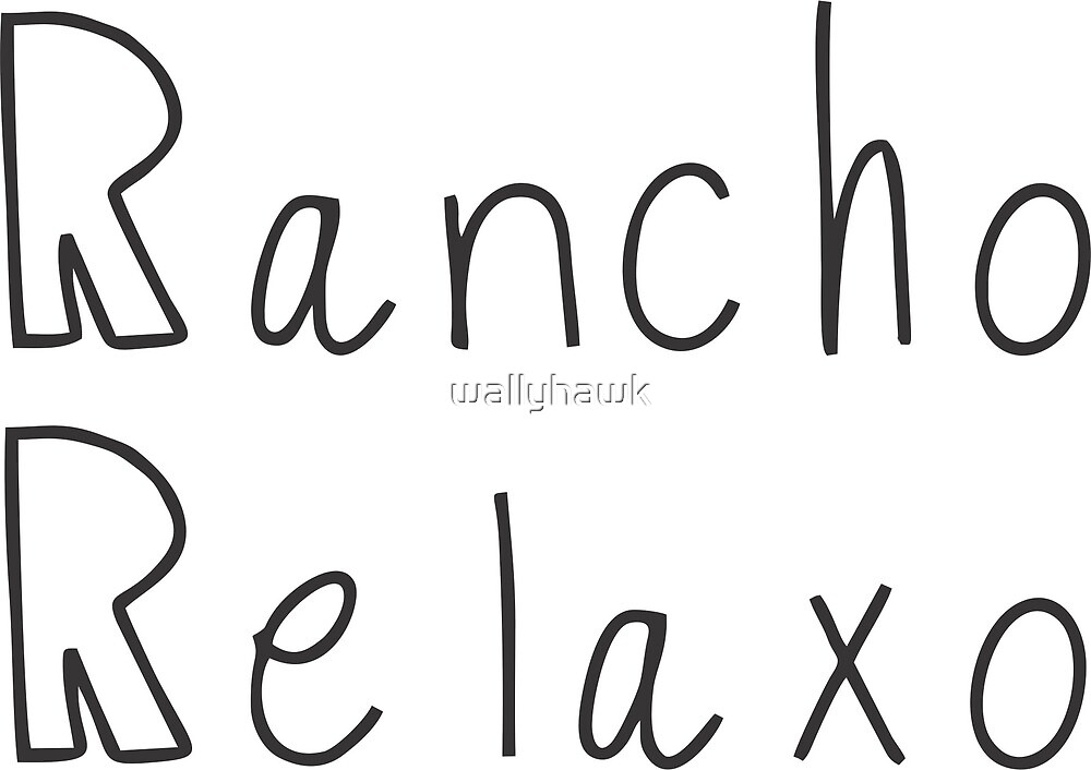 Rancho Relaxo Classic name by wallyhawk