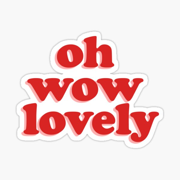 oh wow lovely - cassie ainsworth skins uk Sticker
