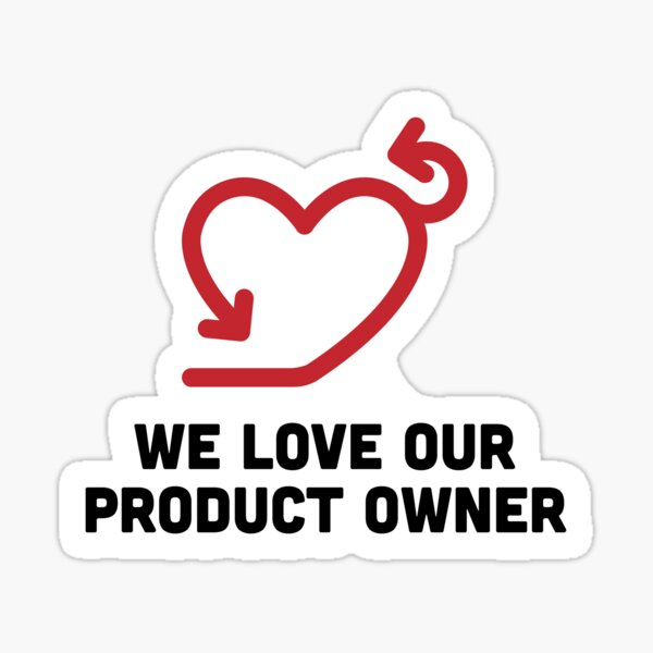 We Love Our Product Owner Sticker