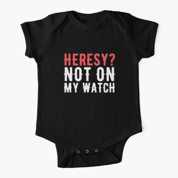 Heresy Not On My Watch Wargaming Short Sleeve Baby One-Piece