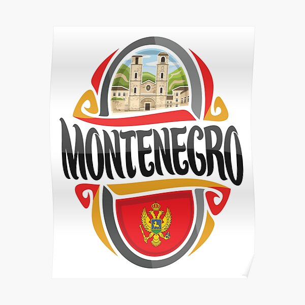 Montenegro Montenegrin Montenegro Raised Me Poster