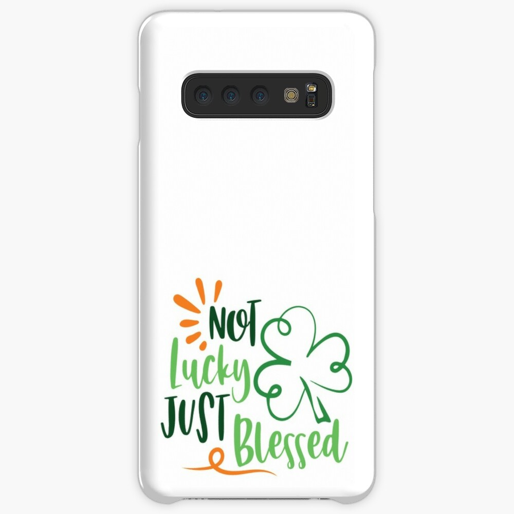 Not Lucky Just Blessed Irish Blessings Funny Patricks Day Humor Quotes Jokes Puns Banter Party Ideas Celebration Traditions Case Skin