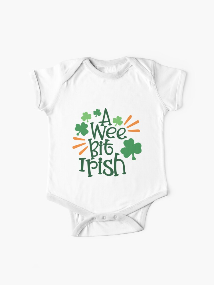 A Wee Bit Irish Funny Patricks Day Humor Quotes Jokes Puns Banter Party Ideas Celebration Traditions Good Vibes Baby One Piece