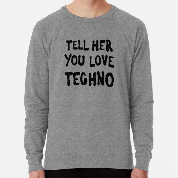 Tell her you love techno Lightweight Sweatshirt