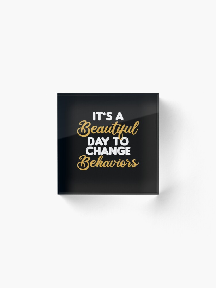 Alternate view of Behavior Technician Shirt | It's A Beautiful Day Gift Acrylic Block