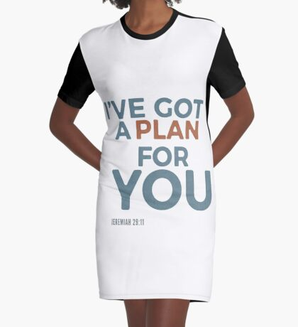 I've got a plan for you! Jeremiah 29:11 Graphic T-Shirt Dress