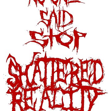Shattered Reality No One Said Stop by lolthatsfunny1