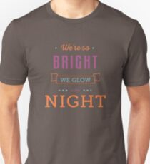 Light Up the Night - We Glow in the Night T-Shirt