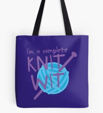I'm a complete  KNIT WIT with ball of wool and knitting needles Tote Bag