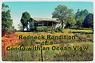 """""""Redneck Rendition of a Condo with an Ocean View""""... prints and products by Bob Hall©"""