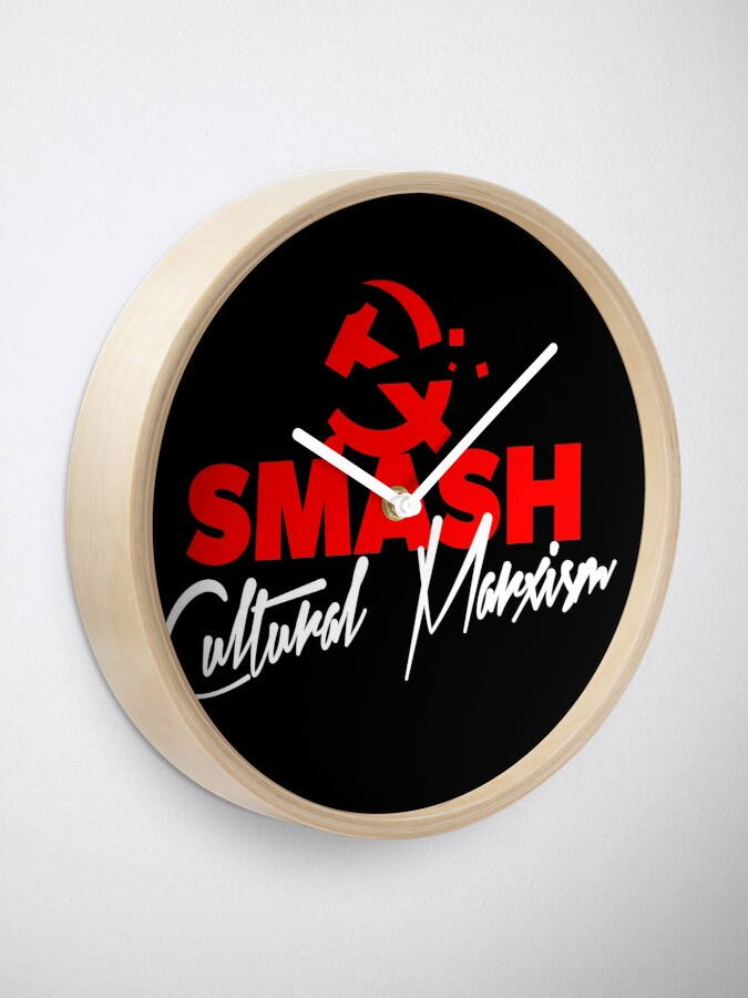 Alternate view of SMASH CULTURAL MARXISM Clock