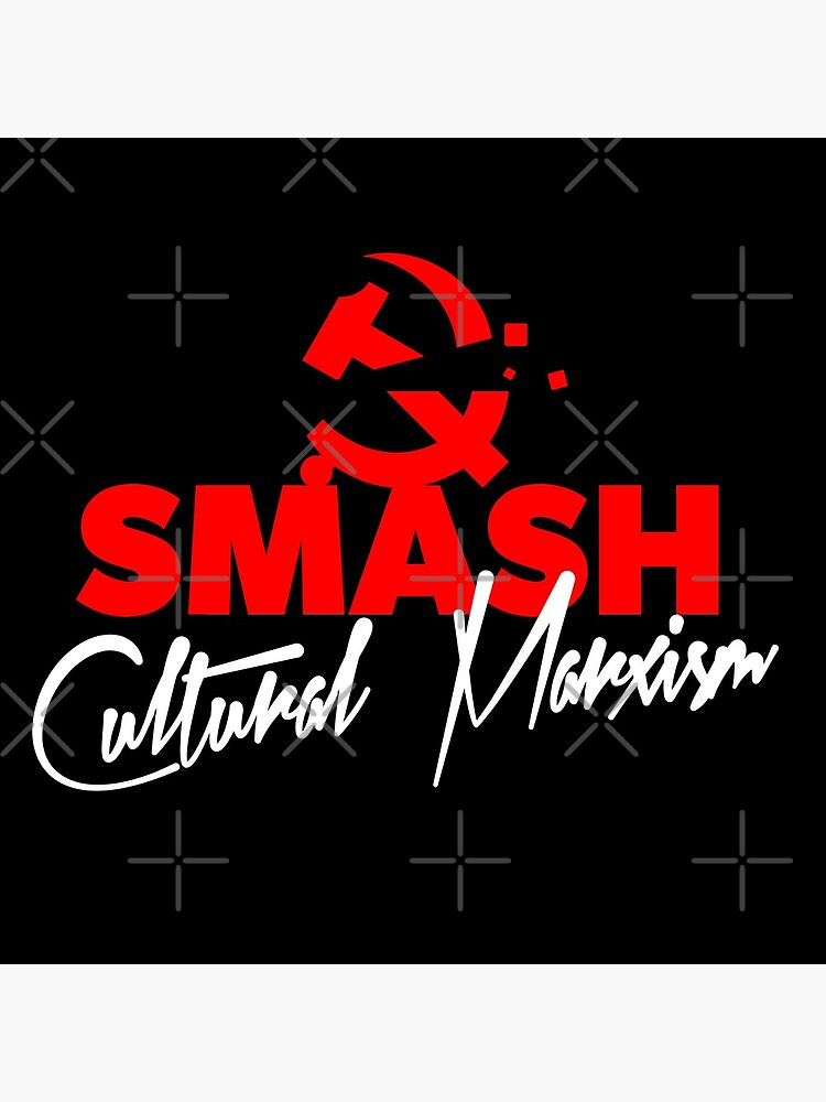 SMASH CULTURAL MARXISM by CentipedeNation