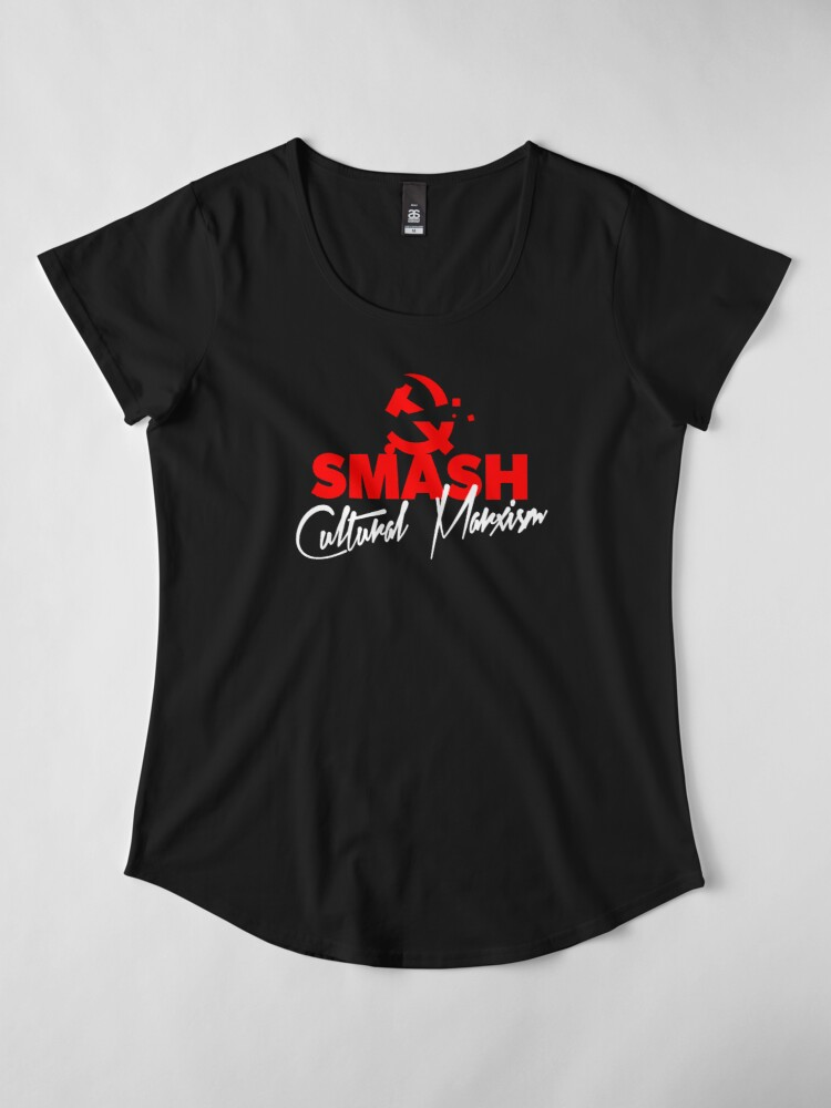 Alternate view of SMASH CULTURAL MARXISM Premium Scoop T-Shirt