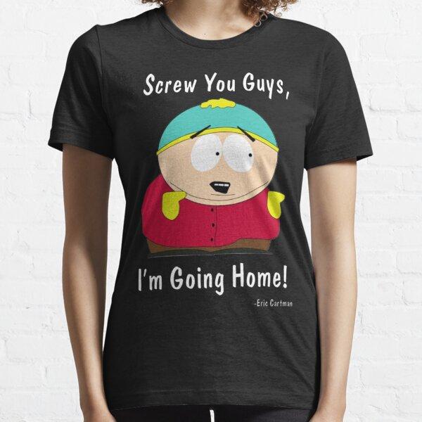 South Park - Eric Cartman - Screw You Guys I'm Going Home Essential T-Shirt