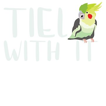 Tiel With It by dmanalili