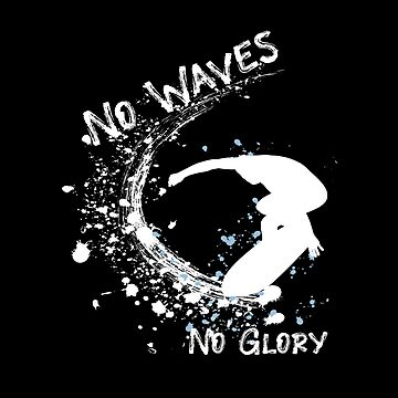 No Waves No Glory by SmartStyle