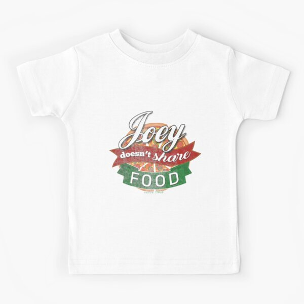 joey do not share food - vintage Kids T-Shirt
