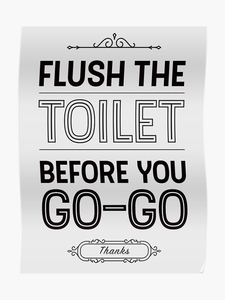 Spülen Sie die Toilette, bevor Sie loslegen Badezimmer Dekor | Poster