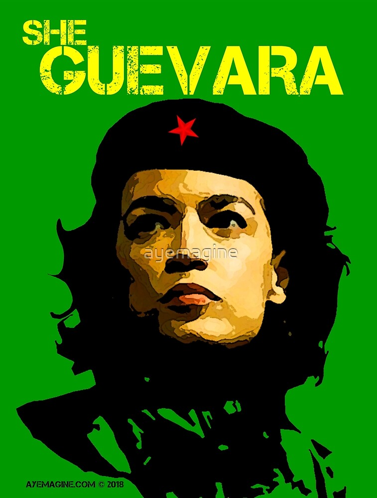 She Guevara Green by ayemagine