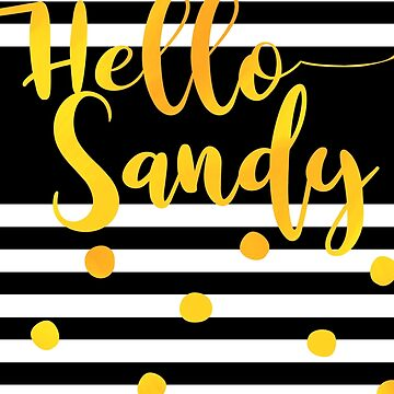 Hello Sandy - Personalized First Name Design by xsylx