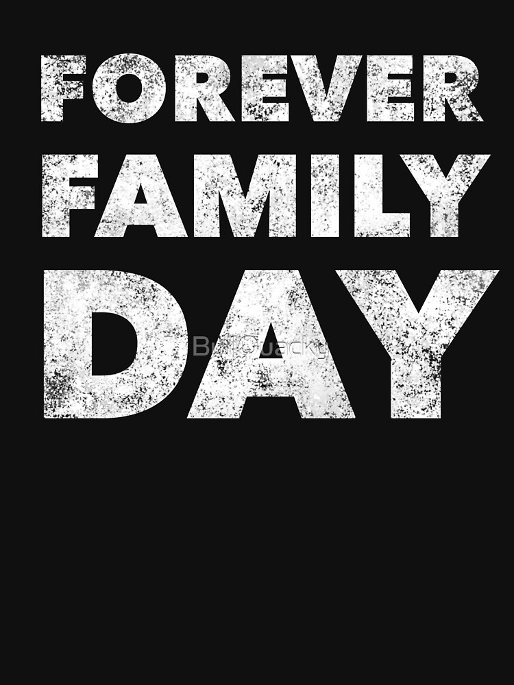 Forever Family Day - Proud Adoption Quote - Mother Father Son Daughter Adoptive Awareness - Great gift anyone blessed by families Adopting by BullQuacky