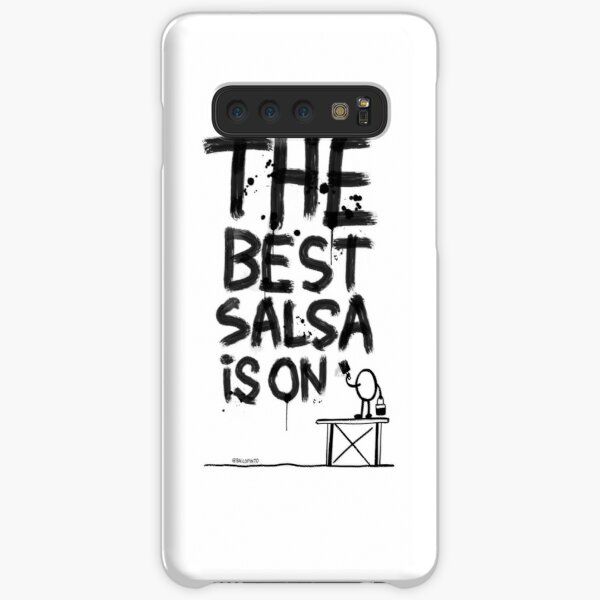 The best salsa is on ... Samsung Galaxy Snap Case