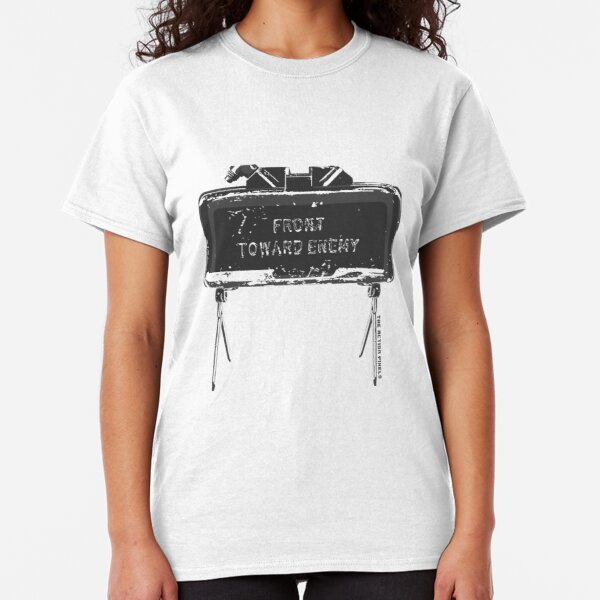 """Claymore """"Front Toward Enemy"""" Classic T-Shirt"""