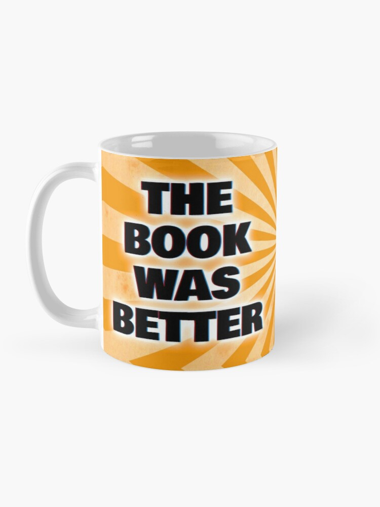 """Alternate view of """"The Book Was Better"""" - Scene by Scene Podcast Mug"""