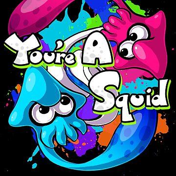 You're a Squid Now by BigOrangeStar