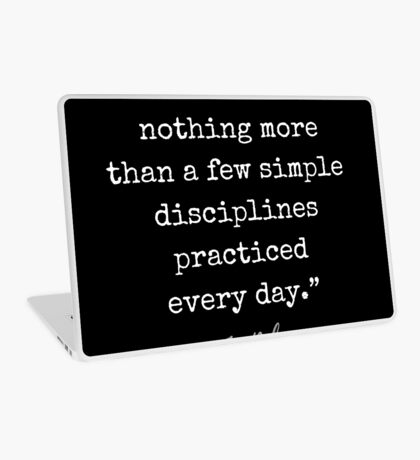 Jim Rohn Quote: Success is nothing more than a few simple disciplines practiced every day. Laptop Skin