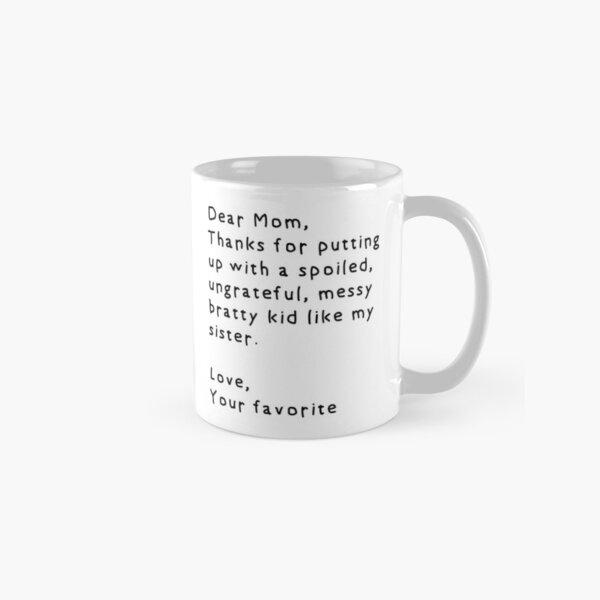 Dear Mom Coffee Sister Brother Classic Mug
