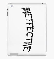 INEFFECTIVE. Cool Typography Design. iPad Case/Skin