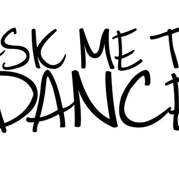 Ask Me To Dance (Dark) by greatbritishchz