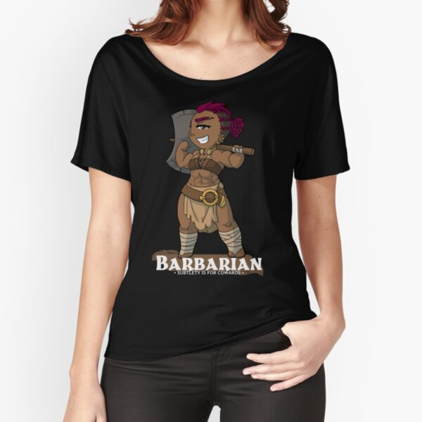 Barbarian: Subtlety is for Cowards Relaxed Fit T-Shirt