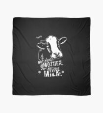 VeganChic ~ Not Your Mother, Not Your Milk Scarf