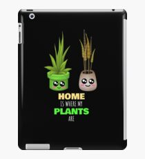 Home Is Where My Plants Are Cute House Plant Pun iPad Case/Skin