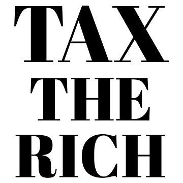 Progressive Tax The Rich 1 Liberal Protest Vote by oberdoofus