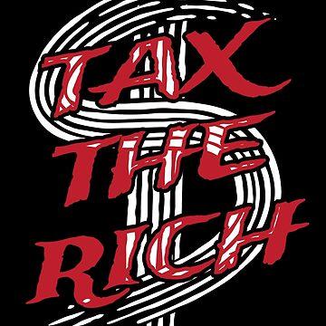 Progressive Tax The Rich 2 Liberal Protest Vote by oberdoofus