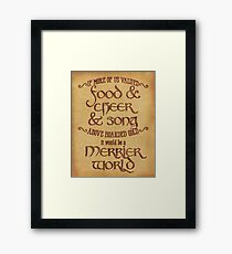 Food, Cheer, and Song - Tolkien Quote Framed Print