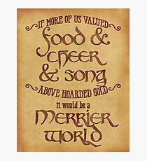 Food, Cheer, and Song - Tolkien Quote Photographic Print