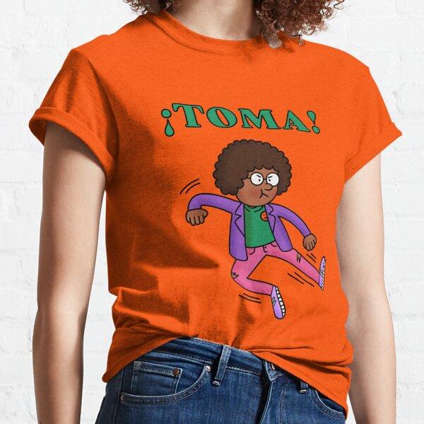 ¡Toma! Classic T-Shirt